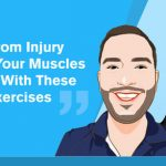 Recover From Injury Quickly: Give Your Muscles Power Again With These Simple Exercises