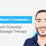 Feeling Like You Need a Treatment… for Your Treatment? Potential Side Effects of Massage Therapy