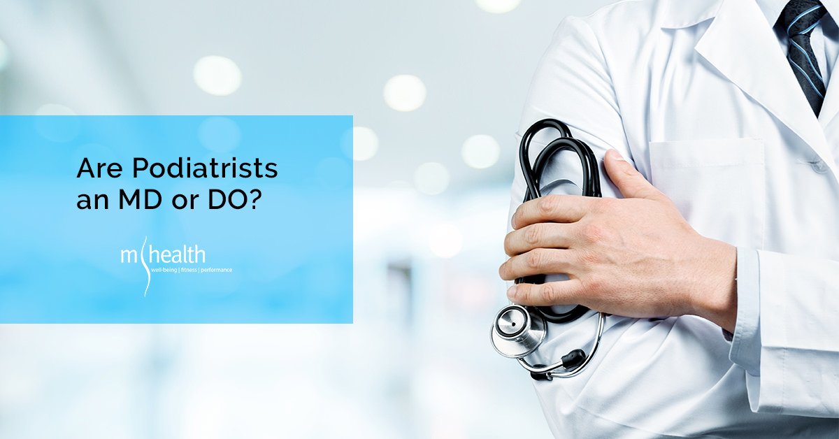 Podiatrists – Are they an MD or DO?