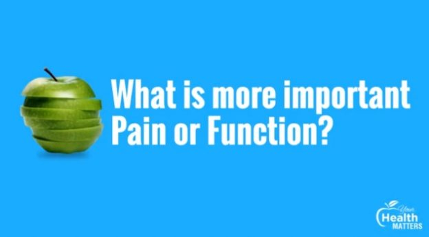 What-is-more-important-pain-or-function
