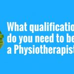 Your Health Matters – What qualifications do you need to become a Physiotherapist?
