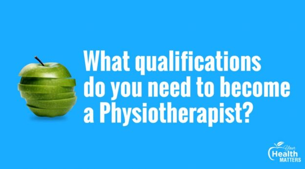 What qualifications do you need to become a Physiotherapist