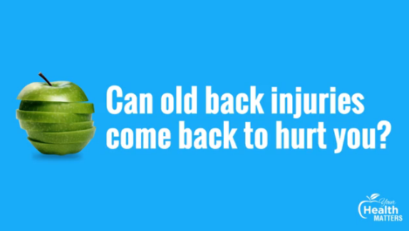 can-old-back-injuries-come-back-hurt