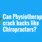 Your Health Matters – Can Physiotherapists Crack Backs Like Chiropractors?