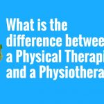 Your Health Matters – What is the difference between a Physical Therapist and  Physiotherapist?