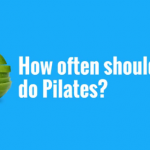 Your Health Matters – How Often Should You Do Pilates?