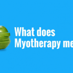 Your Health Matters – What Does Myotherapy Mean?