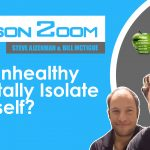 Is It Unhealthy to Totally Isolate Yourself?